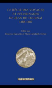 le-recit-des-voyages-et-pelerinages-de-jean-de-tournai-1488-1489
